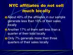 nyc affiliates do not sell much locally