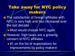 take away for nyc policy makers