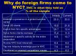 why do foreign firms come to nyc this is what they told us of the sample