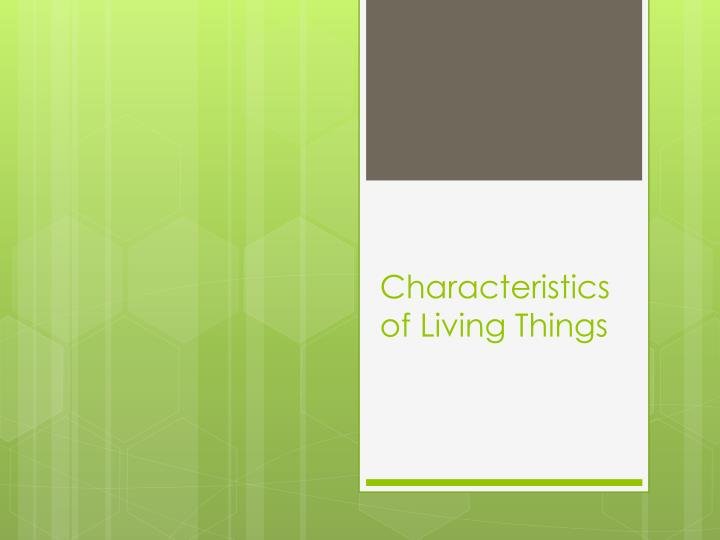 characteristics of living things n.