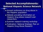 selected accomplishments national hispanic science network
