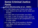 some criminal justice facts from blankenship et al 2005