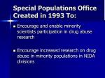 special populations office created in 1993 to