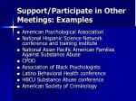 support participate in other meetings examples
