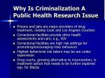 why is criminalization a public health research issue