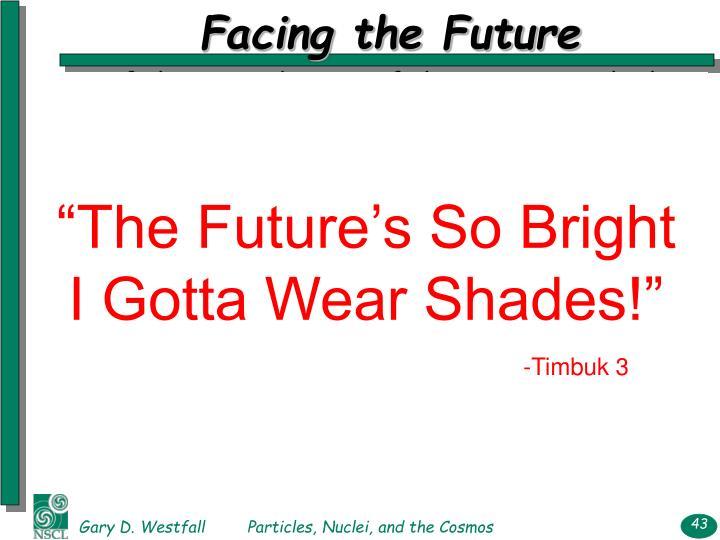 """""""The Future's So Bright I Gotta Wear Shades!"""""""