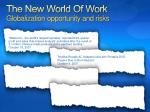 the new world of work globalization opportunity and risks