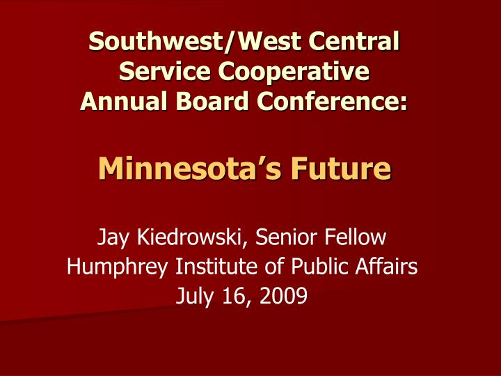 southwest west central service cooperative annual board conference minnesota s future n.