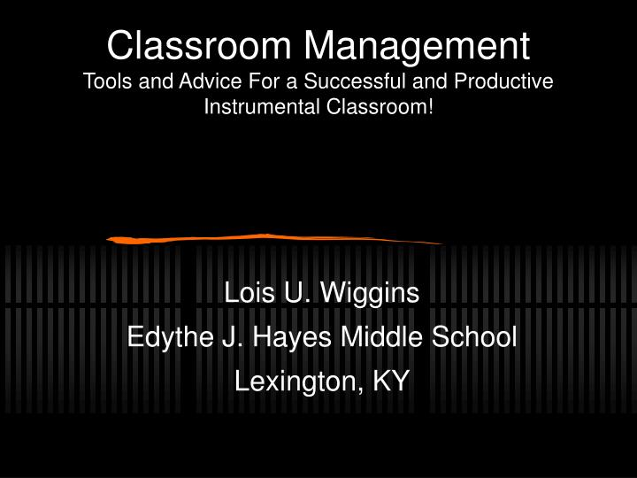 classroom management tools and advice for a successful and productive instrumental classroom n.