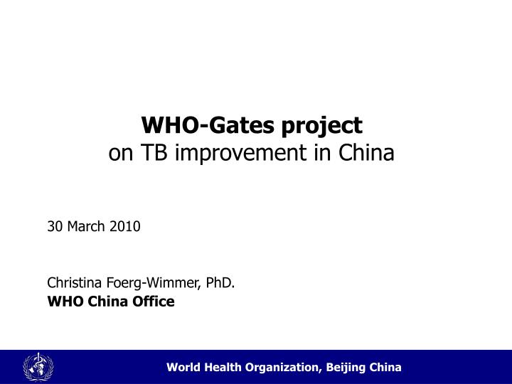 who gates project on tb improvement in china n.