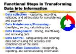 functional steps in transforming data into information