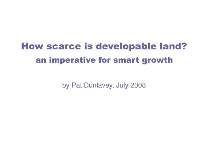 how scarce is developable land n.