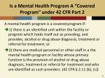 is a mental health program a covered program under 42 cfr part 2
