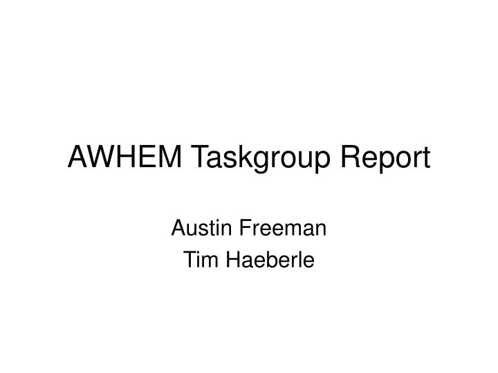 awhem taskgroup report n.