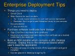 enterprise deployment tips