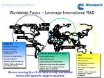 worldwide focus leverage international r d