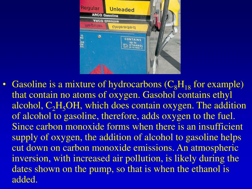 Gasoline is a mixture of hydrocarbons (C