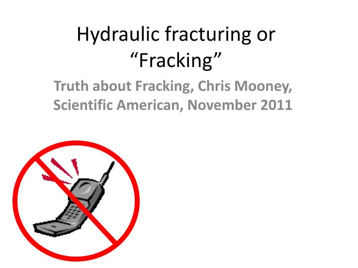 hydraulic fracturing or fracking n.