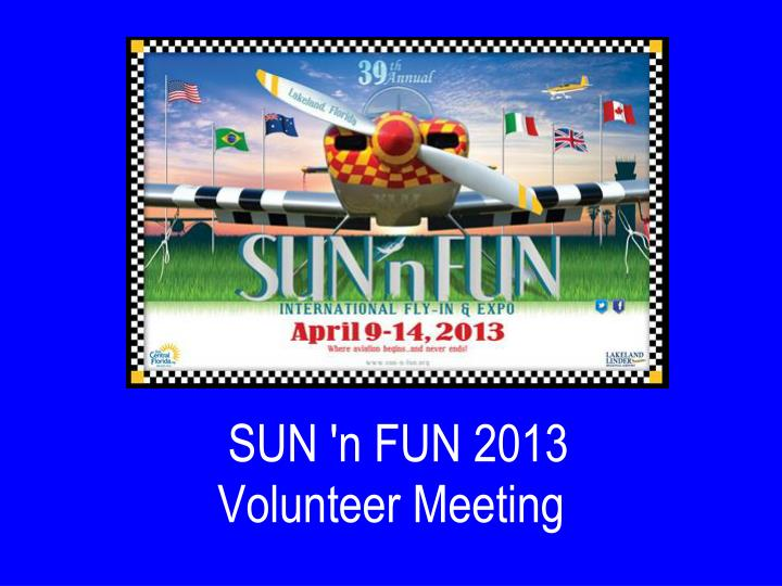 sun n fun 2013 volunteer meeting n.