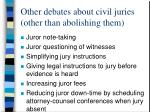 other debates about civil juries other than abolishing them