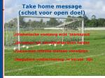 take home message schot voor open doel