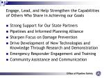 engage lead and help strengthen the capabilities of others who share in achieving our goals