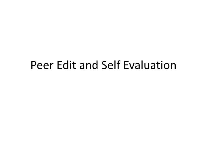 peer edit and self evaluation n.