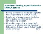 step three develop a specification for an imca service