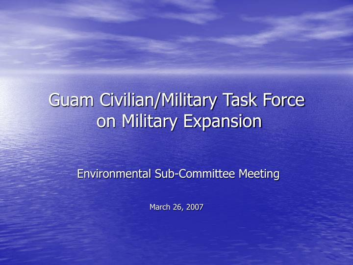 guam civilian military task force on military expansion n.