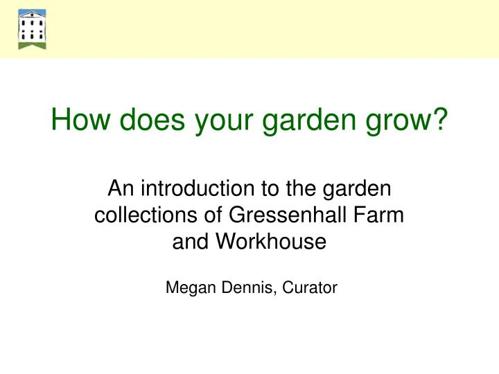 how does your garden grow n.