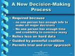 a new decision making process
