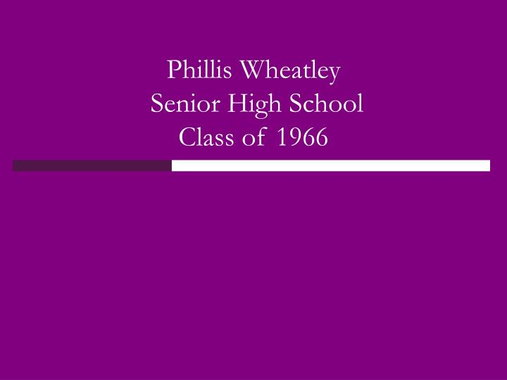 phillis wheatley senior high school class of 1966 n.