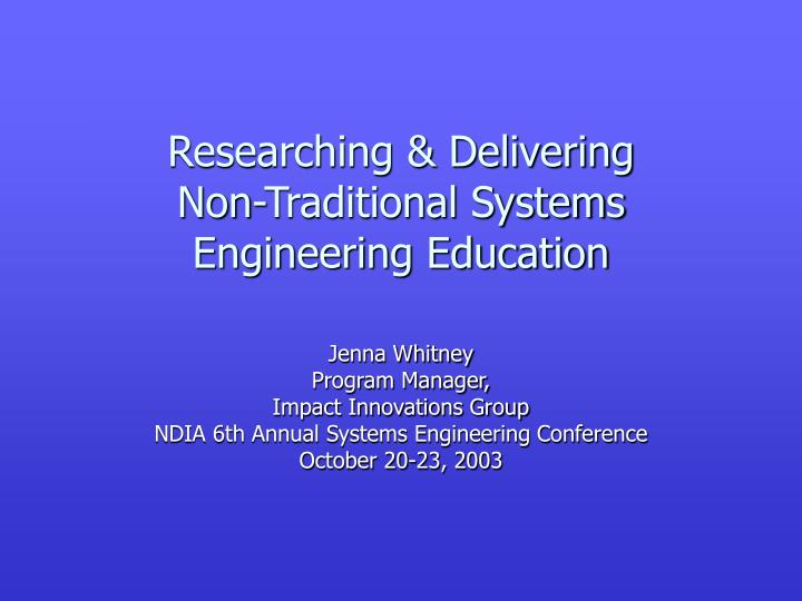 researching delivering non traditional systems engineering education n.
