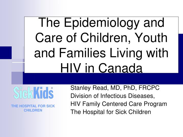 the epidemiology and care of children youth and families living with hiv in canada n.