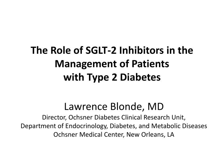 the role of sglt 2 inhibitors in the management of patients with type 2 diabetes n.