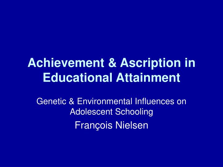 achievement ascription in educational attainment n.