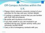 off campus activities within the u k
