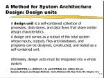a method for system architecture design design units