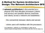 a method for system architecture design the network architecture dfd