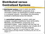 distributed versus centralized systems