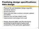 finalising design specifications data design