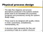 physical process design