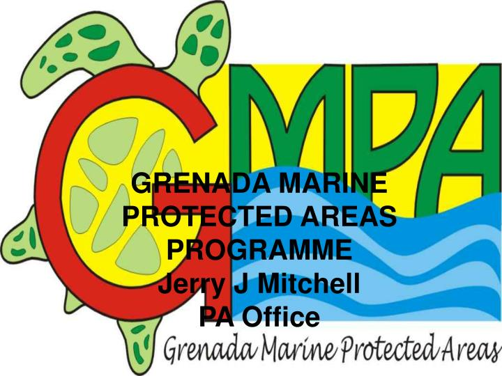 grenada marine protected areas programme jerry j mitchell pa office n.