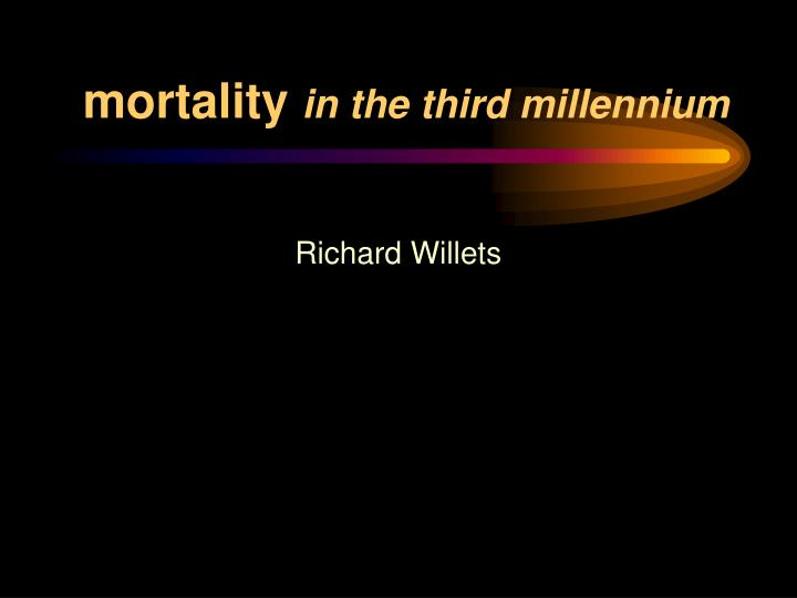 mortality in the third millennium n.