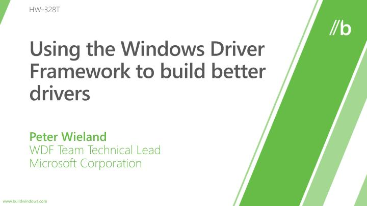 using the windows driver framework to build better drivers n.