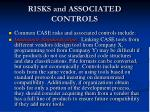 r isks and associated controls