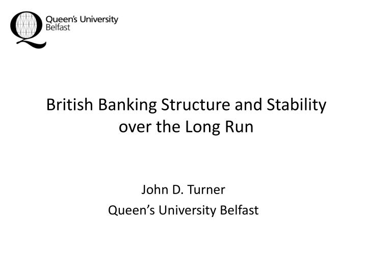 british banking structure and stability over the long run n.