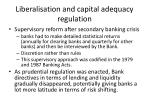 liberalisation and capital adequacy regulation1
