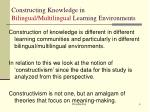 constructing knowledge in bilingual multilingual learning environments1