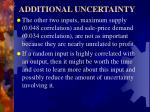 additional uncertainty10